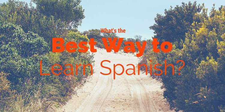 Most effective way to Learn Spanish