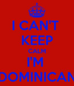I can't keep calm Im dominican poster